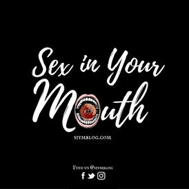 Sex in Your Mouth